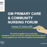 Greater Manchester Primary Care Community Nursing Forum was held on the 13th October 2020