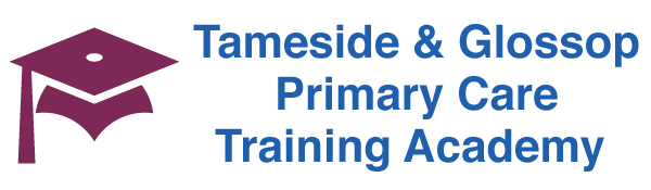 Tameside and Glossop Primary Care Training Academy